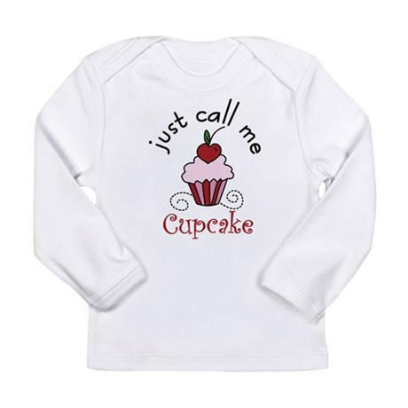 Just Call Me Cupcake Long Sleeve Infant T-Shirt