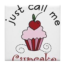 Just Call Me Cupcake Tile Coaster