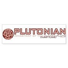 Plutonian Bumper Bumper Sticker