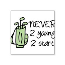"""Never 2 Young Square Sticker 3"""" x 3"""""""