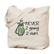 Never 2 Young Tote Bag