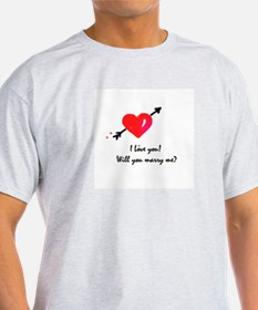 I love you Marriage proposal T-Shirt