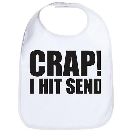 Crap! I Hit Send Bib