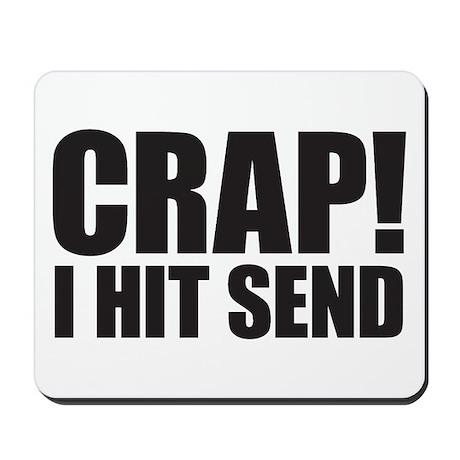Crap! I Hit Send Mousepad