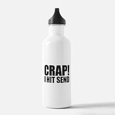 Crap! I Hit Send Water Bottle