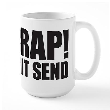 Crap! I Hit Send Large Mug