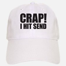 Crap! I Hit Send Baseball Baseball Cap