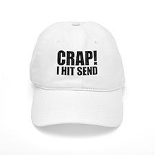 Crap! I Hit Send Baseball Cap