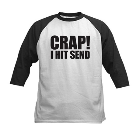 Crap! I Hit Send Kids Baseball Jersey