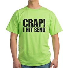 Crap! I Hit Send T-Shirt