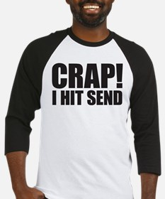 Crap! I Hit Send Baseball Jersey
