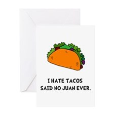 Hate Tacos Juan Greeting Card
