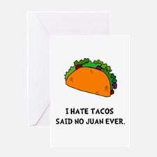 Hate Tacos Juan Greeting Card