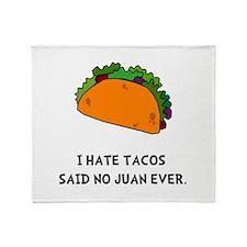 Hate Tacos Juan Throw Blanket