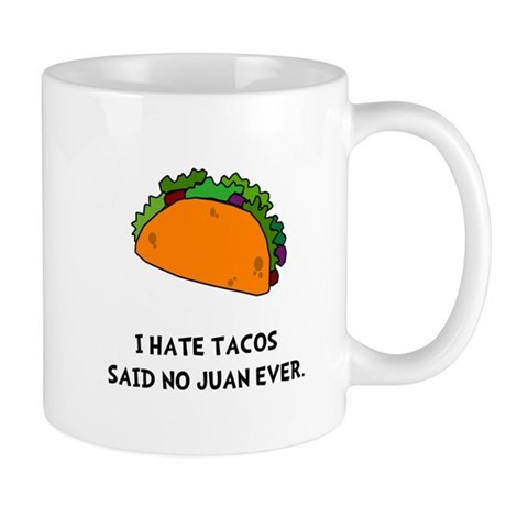 Hate Tacos Juan Mug