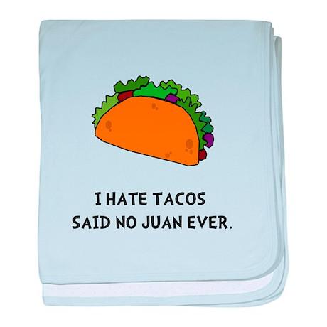 Hate Tacos Juan baby blanket