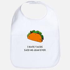 Hate Tacos Juan Bib