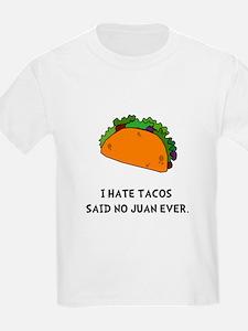 Hate Tacos Juan T-Shirt