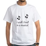 Live In Musical White T-Shirt