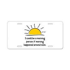Morning Person Aluminum License Plate