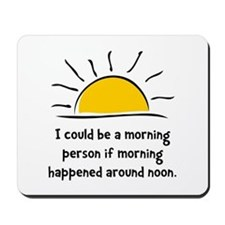 Morning Person Mousepad