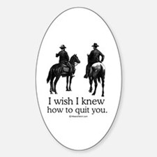 I wish I could quit you ~ Oval Decal