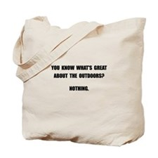 Outdoors Nothing Tote Bag