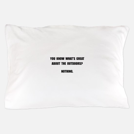 Outdoors Nothing Pillow Case