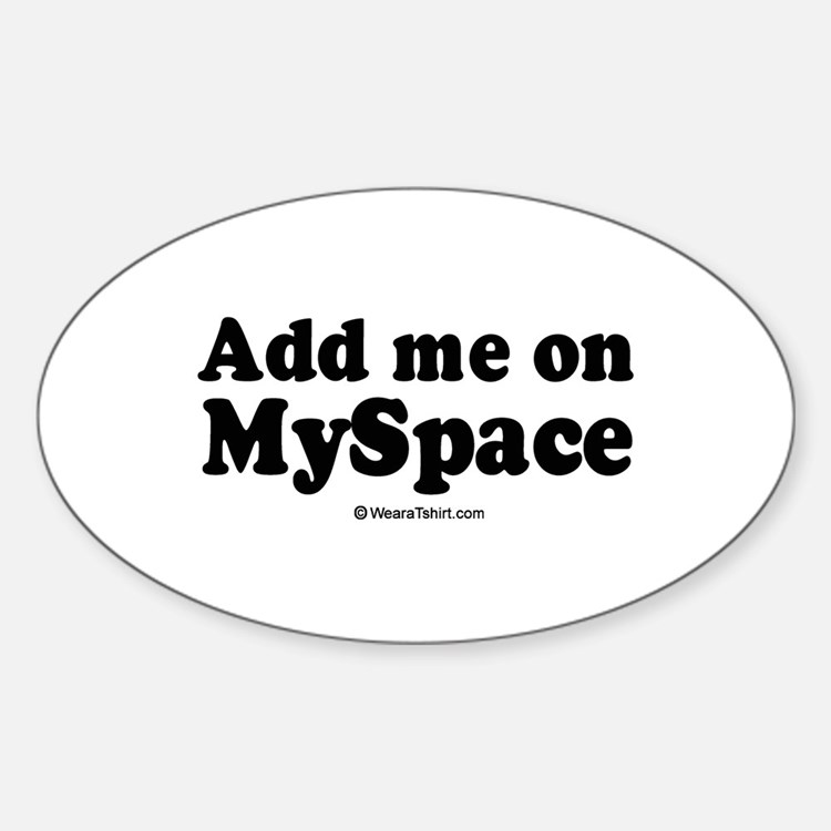 Add me on Myspace - Oval Decal