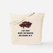 Recipe For Disaster Raisins Tote Bag