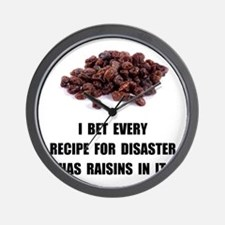 Recipe For Disaster Raisins Wall Clock