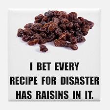 Recipe For Disaster Raisins Tile Coaster