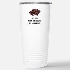 Recipe For Disaster Raisins Travel Mug