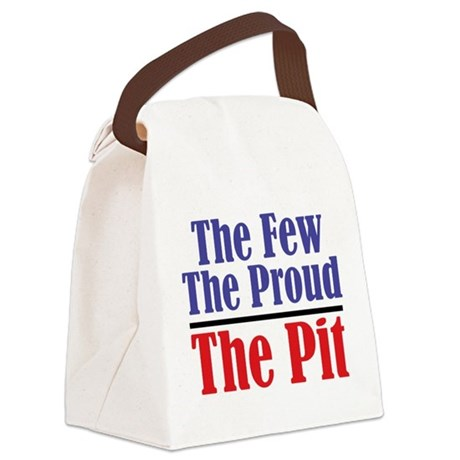 The Few. The Proud. The Pit. Canvas Lunch Bag