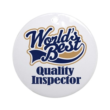 Quality Inspector (Worlds Best) Ornament (Round)
