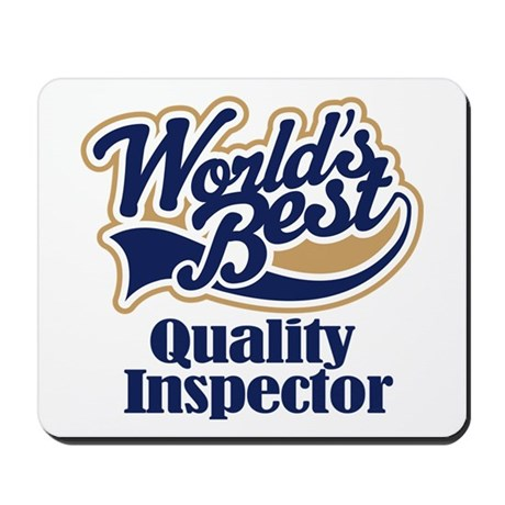 Quality Inspector (Worlds Best) Mousepad