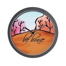 'Be Brave' Wall Clock