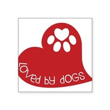 """Loved By Dogs Square Sticker 3"""" x 3"""""""