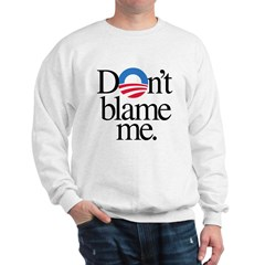 Dont blame me Sweatshirt
