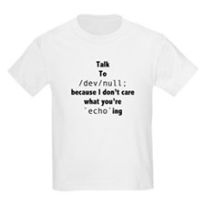 Talk to /dev/null T-Shirt