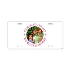 We're All Mad Here Aluminum License Plate