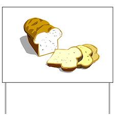 Bread loaf Yard Sign