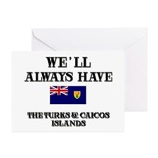 We Will Always Have The Turks & Caicos Islands Gre