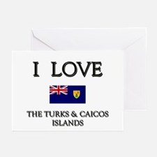 I Love The Turks & Caicos Islands Greeting Cards (