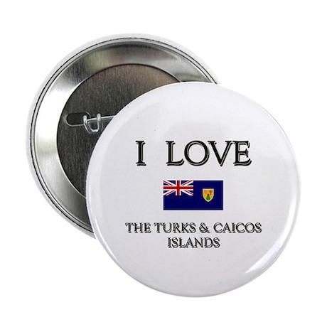 I Love The Turks & Caicos Islands Button