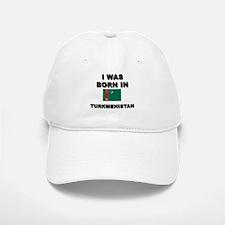 I Was Born In Turkmenistan Baseball Baseball Cap