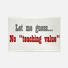 No Teaching Value Rectangle Magnet
