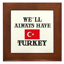 We Will Always Have Turkey Framed Tile