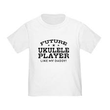 Future Ukulele Player Like My Daddy T