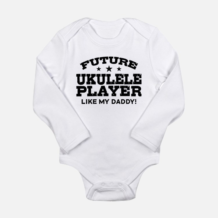 Future Ukulele Player Like My Daddy Long Sleeve In